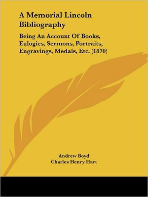 A Memorial Lincoln Bibliography - Andrew Boyd, Charles Henry Hart