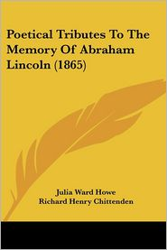 Poetical Tributes To The Memory Of Abraham Lincoln (1865)