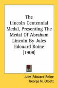 The Lincoln Centennial Medal, Presenting the Medal of Abraham Lincoln by Jules Edouard Roine (1908)