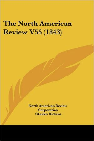 The North American Review V56 - North American Review Corporation, Charles Dickens, Alexandre Dumas