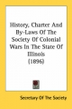 History, Charter and By-Laws of the Society of Colonial Wars in the State of Illinois (1896) - Of The Society Secretary of the Society