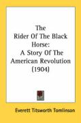 The Rider of the Black Horse: A Story of the American Revolution (1904)