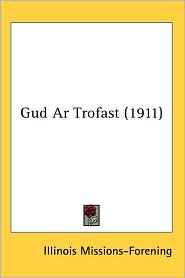 Gud AR Trofast (1911) - Missions-For Illinois Missions-Forening
