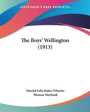 Boys' Wellington - Harold Felix Baker Wheeler, Thomas Maybank (Illustrator)