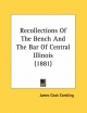 Recollections of the Bench and the Bar of Central Illinois (1881) - James Cook Conkling