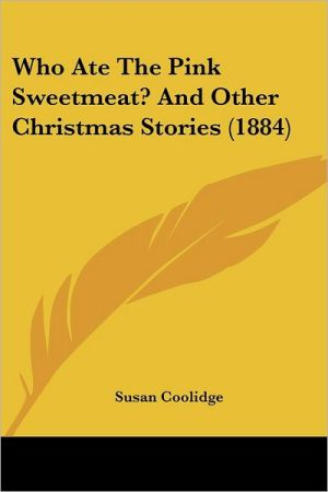 Who Ate the Pink Sweetmeat? and Other Christmas Stories - Susan Coolidge