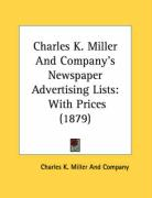 Charles K. Miller and Company's Newspaper Advertising Lists: With Prices (1879)