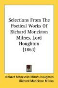 Selections from the Poetical Works of Richard Monckton Milnes, Lord Houghton (1863)