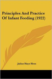 Principles and Practice of Infant Feeding - Julius Hays Hess