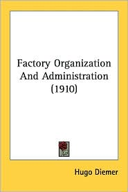 Factory Organization and Administration - Hugo Diemer