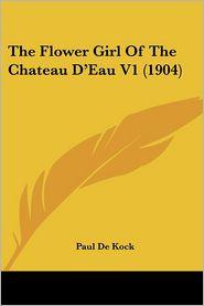 Flower Girl of the Chateau D'eau V1 - Paul De Kock