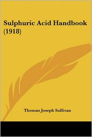 Sulphuric Acid Handbook - Thomas Joseph Sullivan