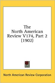 North American Review V174, Part - North American Review Corporation