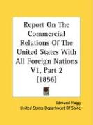 Report on the Commercial Relations of the United States with All Foreign Nations V1, Part 2 (1856)