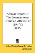 Annual Report of the Commissioner of Indian Affairs for 1894 V2 (1895)