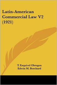 Latin-American Commercial Law V2 - T. Esquivel Obregon, Edwin M. Borchard