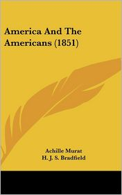 America and the Americans - Achille Murat, H.J.S. Bradfield (Translator)