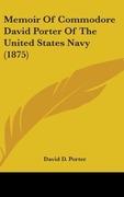 Porter, David D.: Memoir Of Commodore David Porter Of The United States Navy (1875)