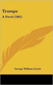 Trumps - George William Curtis