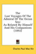 The Last Voyages of the Admiral of the Ocean Sea: As Related by Himself and His Companions (1892)