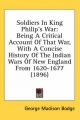 Soldiers in King Philip's War - George Madison Bodge