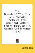 The Beauties of the Hon. Daniel Webster: Selected and Arranged, with a Critical Essay on His Genius and Writings (1839)