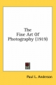 Fine Art of Photography (1919) - Paul L Anderson