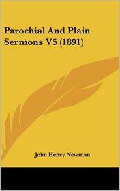 Parochial and Plain Sermons V5 - John Henry Newman