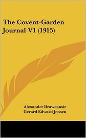 The Covent-Garden Journal V1 - Alexander Drawcansir, Gerard Edward Jensen (Editor)