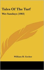 Tales of the Turf: Wet Sundays (1903) - William H. Gocher