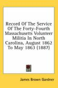Record of the Service of the Forty-Fourth Massachusetts Volunteer Militia in North Carolina, August 1862 to May 1863 (1887)