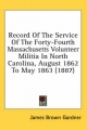 Record of the Service of the Forty-Fourth Massachusetts Volunteer Militia in North Carolina, August 1862 to May 1863 (1887) - James Brown Gardner
