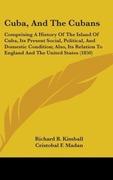 Kimball, Richard B.;Madan, Cristobal F.;Saco, Jose Antonio: Cuba, And The Cubans