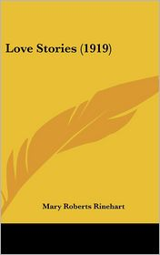 Love Stories - Mary Roberts Rinehart