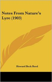 Notes from Nature's Lyre - Howard Beck Reed
