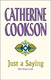 Just a Saying - Cookson, Catherine