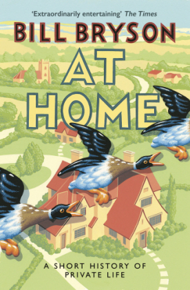 At Home - A Short History of Private Life. Winner of the Wissenschaftsbuch des Jahres 2012 - Bryson, Bill