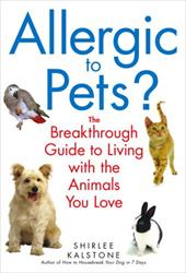 Allergic to Pets?: The Breakthrough Guide to Living with the Animals You Love - Kalstone, Shirlee / Levy, Robyn / Werber, Jeff