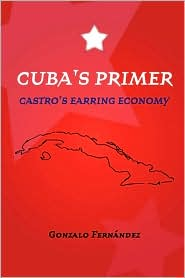 Cuba's Primer - Castro's Earring Economy - Gonzalo Fernandez