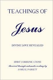 Teachings Of Jesus - Divine Love Revealed - Joseph Babinsky (Editor)