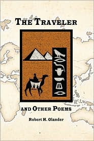The Traveler and Other Poems - Robert H. Olander