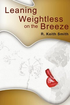 Leaning Weightless on the Breeze - Smith, R. Keith