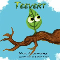 Teevert the Little Green Leaf - Archambault, Marc