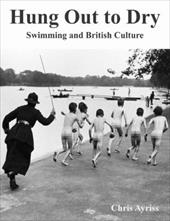 Hung Out to Dry Swimming and British Culture - Ayriss, Chris