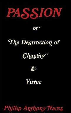 Passion or the Destruction of Chastity & Virtue - Nares, Phillip Anthony