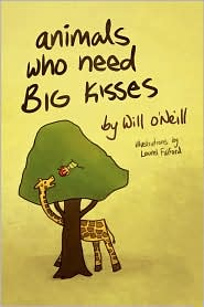 Animals Who Need Big Kisses - Will O'Neill