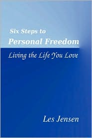 Six Steps To Personal Freedom - Les Jensen