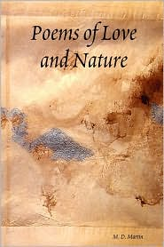 Poems of Love and Nature - M. D. Martin