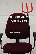 Ten Years on the Chain Gang