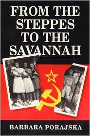 From The Steppes To The Savannah - Barbara Porajska